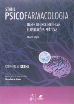 Stahl - Psicofarmacologia - Bases neurocientíficas e aplicações práticas - 4ª edição, livro de Stephen M. Stahl