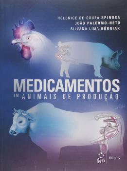 Medicamentos em animais de produção, livro de Silvana Lima Górniak, João Palermo-Neto, Helenice de Souza Spinosa