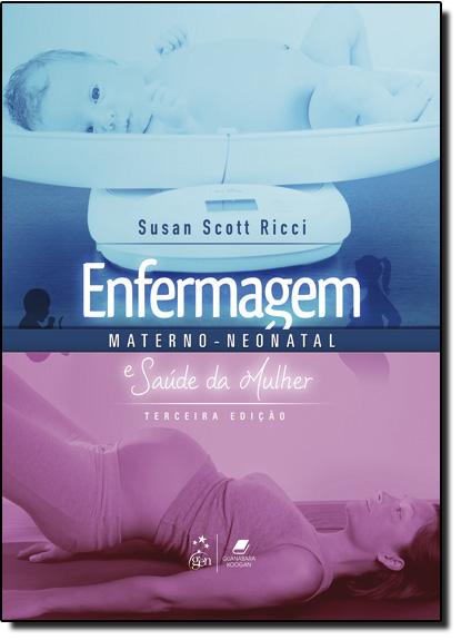 Enfermagem Materno-neonatal e Saúde da Mulher, livro de Susan Scott Ricci