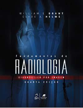 Fundamentos de radiologia - Diagnóstico por imagem - 4ª edição, livro de William E. Brant, Clyde A. Helms