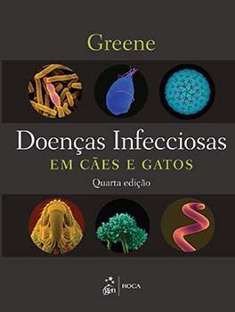 Doenças infecciosas em cães e gatos - 4ª edição, livro de Craig E. Greene