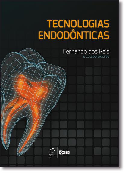 Tecnologias Endodônticas, livro de Fernando dos Reis