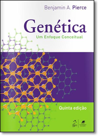 Genética: Um Enfoque Conceitual, livro de Benjamin A. Pierce