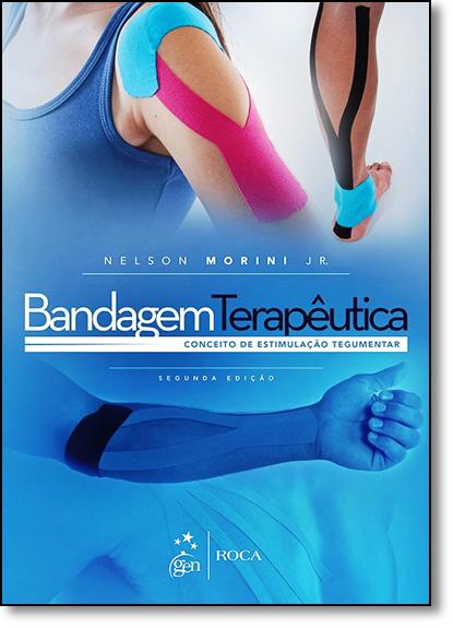 Bandagem Terapêutica: Conceito de Estimulação Tegumentar, livro de Nelson Morini Jr.