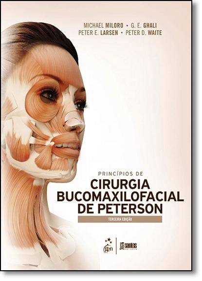 Princípios de Cirurgia Bucomaxilofacial de Peterson, livro de Michael Miloro