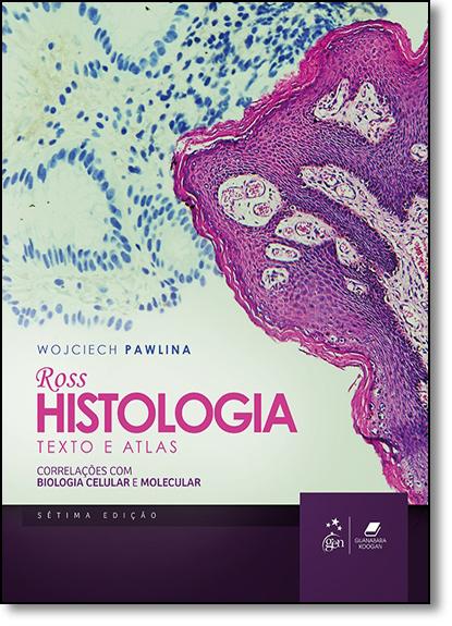 Ross Histologia: Texto e Atlas, livro de Wojciech Pawlina