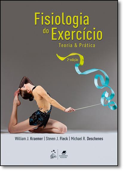 Fisiologia do Exercício: Teoria e Prática, livro de William J. Kraemer