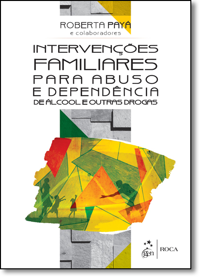 Intervenções Familiares Para Abuso e Dependência de Álcool e Outras Drogas, livro de Roberta Paya