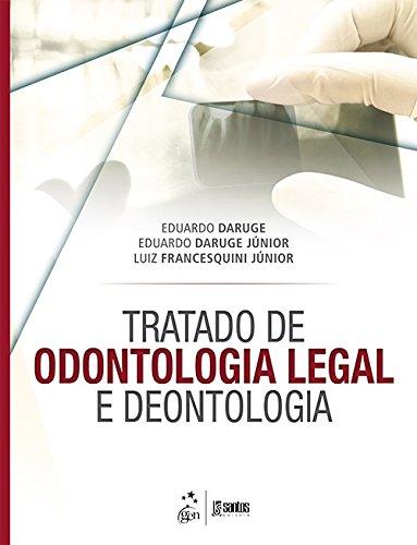 Tratado de Odontologia Legal e Deontologia, livro de Eduardo Daruge