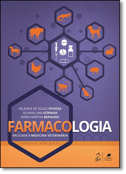 Farmacologia Aplicada À Medicina Veterinária, livro de Helenice de Souza Spinosa