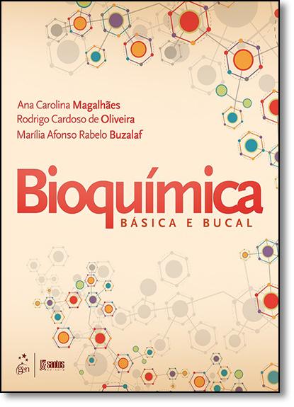 Bioquímica: Básica e Bucal, livro de Ana Carolina Magalhães