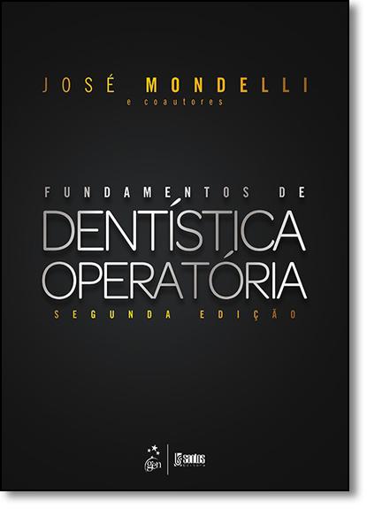 Fundamentos de Dentística Operatória, livro de José Mondelli