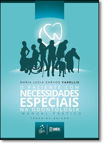 Paciente Com Necessidades Especiais na Odontologia, O, livro de Maria Lucia Zarvos Varellis