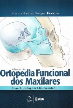 Manual de ortopedia funcional dos maxilares - Uma abordagem clínico-infantil, livro de Marina Batista Borges Pereira