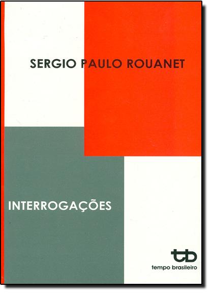 Interrogações, livro de Sérgio Paulo Rouanet