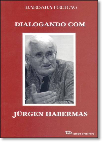 Dialogando com Jurgen Habermas, livro de Barbara Freitag-Rouanet
