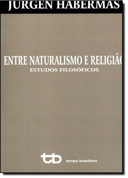 Entre Naturalismo e Religião, livro de Jürgen Habermas