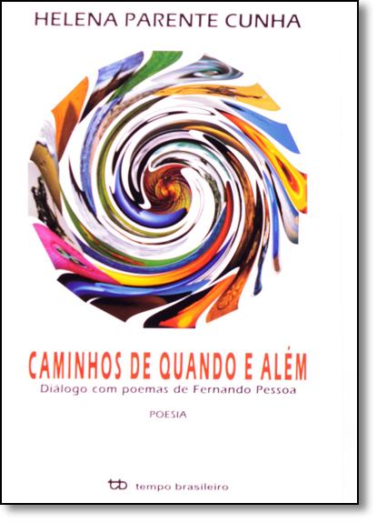 Caminhos de Quando e Além: Diálogo com Poemas de Fernando Pessoa, livro de Helena Parente Cunha