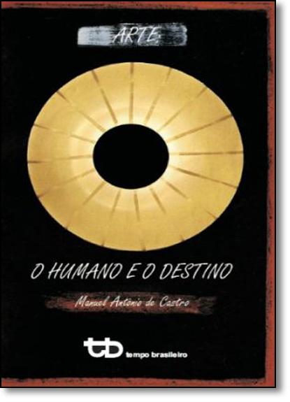 Arte: O Humano e o Destino, livro de Manuel Antonio de Castro