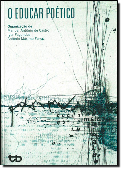 Educar Poético, O, livro de Manuel Antônio de Castro
