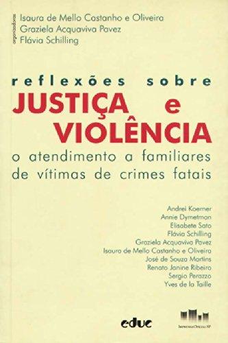 Reflexões Sobre Justiça e Violência, livro de Isaura de Mello Castanho e Oliveira, Graziela Acquaviva , Flávia Schilling