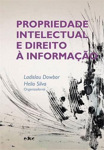 Propriedade Intelectual e Direito À Informação, livro de Ladislau Dowbor
