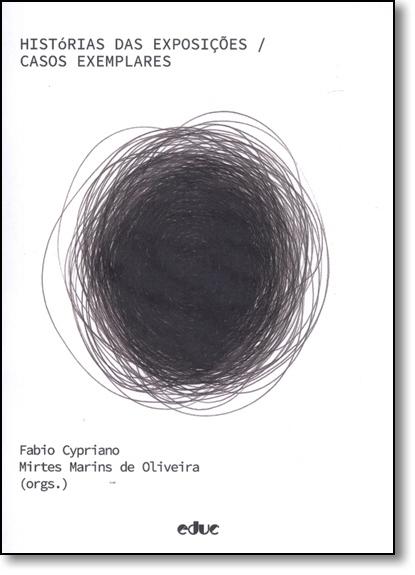 Histórias das Exposições: Casos Exemplares, livro de Fabio Cypriano