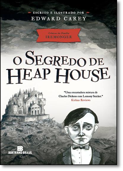 Segredo de Heap House, O, livro de Edward Carey