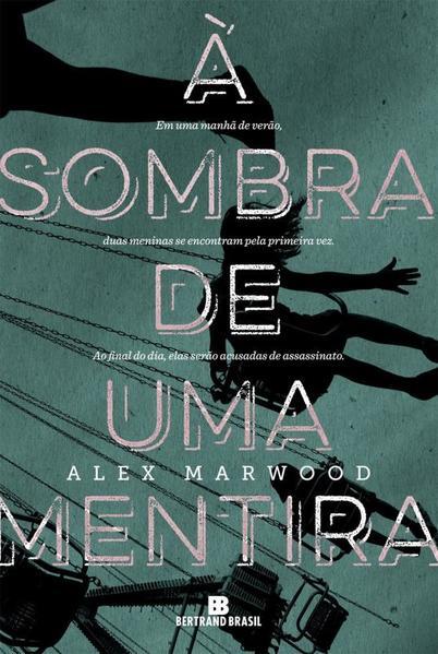 Sombra de uma Mentira, À, livro de Alex Marwood