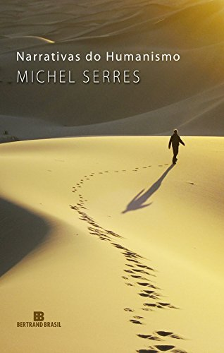 Narrativas do Humanismo, livro de Michel Serres