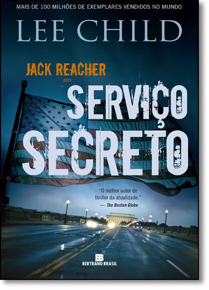Serviço Secreto - Vol.6 - Série Jack Reacher, livro de Lee Child