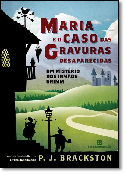 Maria e o Caso Das Gravuras Desaparecidas, livro de P.j. Brackston