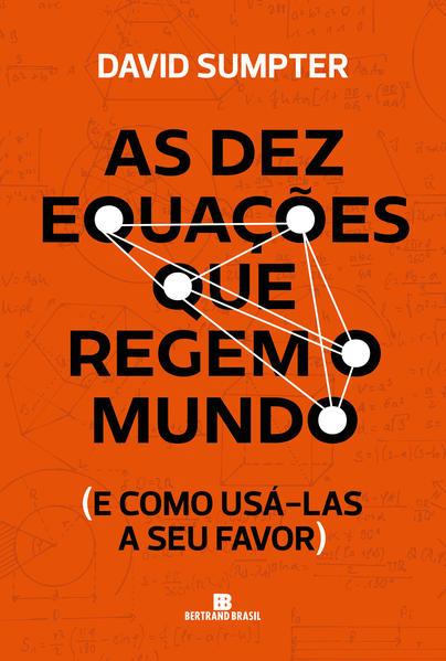 As dez equações que regem o mundo, livro de David Sumpter