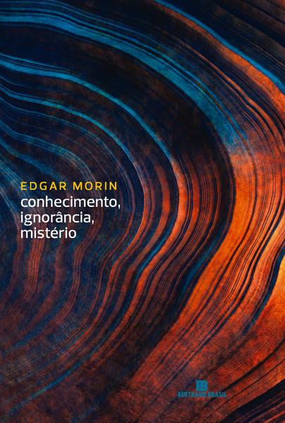 Conhecimento, ignorância, mistério, livro de Edgar Morin