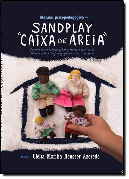 Manual Psicopedagógico de Sandplay: Caixa de Areia, livro de Clélia Marília Heusser Azeredo