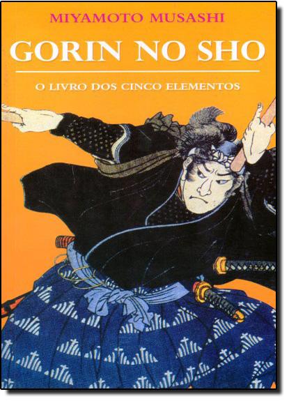 Gorin no Sho: O Livro dos Cinco Elementos, livro de Miyamoto Musashi