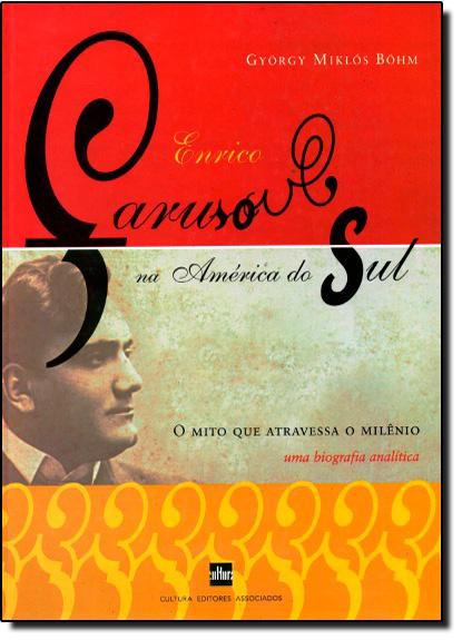 Enrico Caruso na América do Sul, livro de Gyïorgy M. Böhm