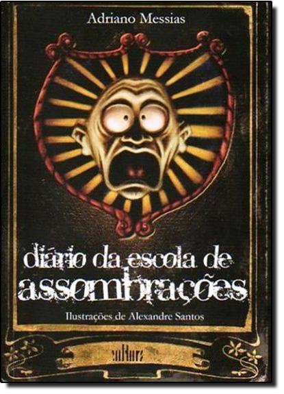 Diário da Escola de Assombrações, livro de Adriano Messias
