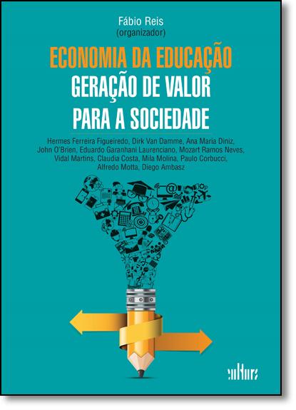 Economia da Educação: Geração de Valor Para a Sociedade, livro de Fábio Reis