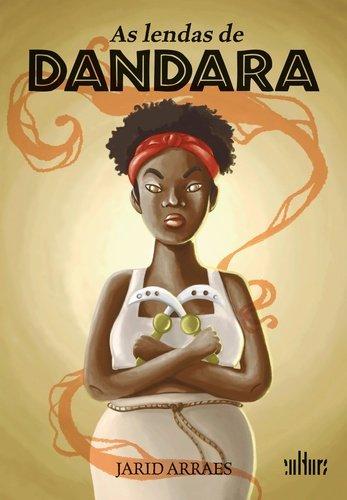 As Lendas de Dandara, livro de Jarid Arraes