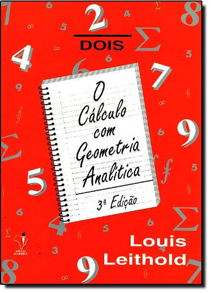 Cálculo Com Geometria Análitica - Vol.2, livro de Louis Leithold
