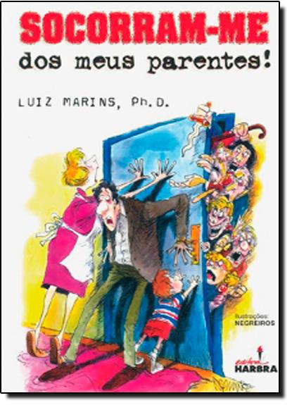 Socorram-me dos Meus Parentes, livro de MARINS
