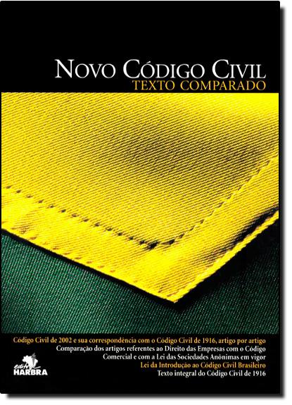 Novo Código Civil - Texto Comparado, livro de EQUIPE HARBRA