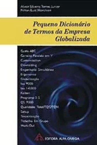 Pequeno Dicionário de Termos da Empresa Globalizada, livro de Alvair Silveira Torres Junior / Nilton Luiz Marchiori