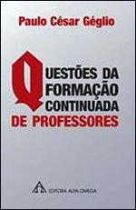 Questões da Formação Continuada de Professores, livro de Paulo César Géglio