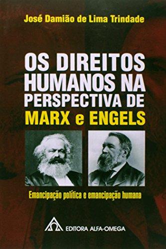 Os direitos humanos na perspectiva de Marx e Engels - Emancipação política e emancipação humana, livro de José Damião de Lima Trindade
