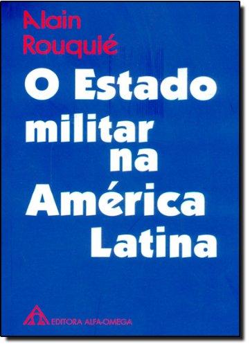 O Estado Militar na América Latina, livro de Alain Rouquié