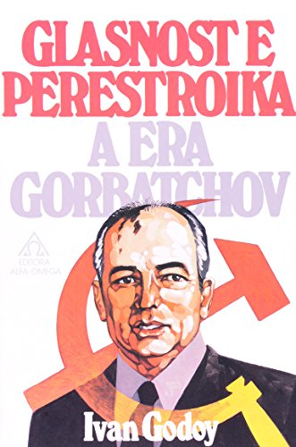 Glasnost e Perestroika - A Era Gorbatchov, livro de Ivan Godoy