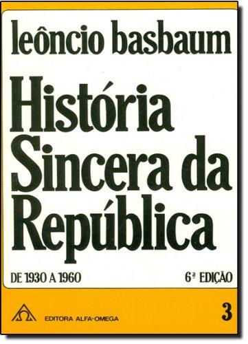 História Sincera da República Vol. 3 – De 1930 a 1960, livro de Leôncio Basbaum