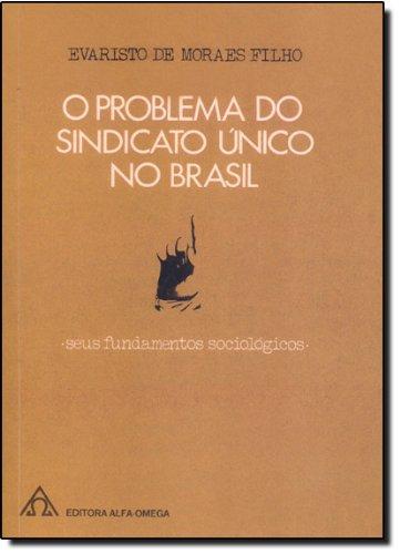 Problema do Sindicato Único, O, livro de Evaristo de Morais Filho